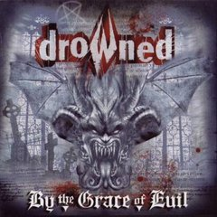DROWNED - BY THE GRACE OF EVIL - 15th ANNIVERSARY EDITION (DIGIPAK)