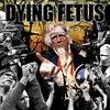 DYING FETUS - DESTROY THE OPPOSITION (IMP/ARG)