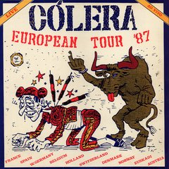 CÓLERA - EUROPEAN TOUR '87