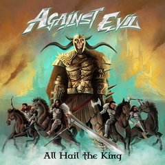 AGAINST EVIL - ALL HAIL THE KING (SLIPCASE)