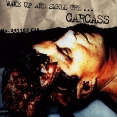CARCASS - WAKE UP AND SMELL THE... CARCASS (ARG)
