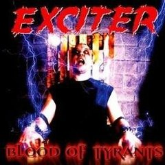 EXCITER - BLOOD OF TYRANTS (IMP/CL)