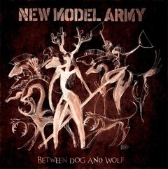 NEW MODEL ARMY - BETWEEN DOG AND WOLF (DIGIBOOK)