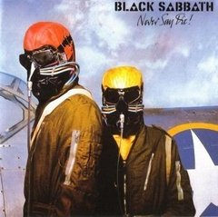 BLACK SABBATH - NEVER SAY DIE (DIGIPAK)