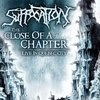 SUFFOCATION - THE CLOSE OF A CHAPTER (LIVE IN QUEBEC CITY) (ARG)