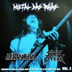 METAL DAS RUAS VOL. 2 - ARMADILHA / FIRE STRIKE