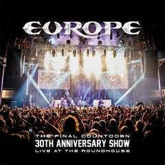EUROPE - THE FINAL COUNTDOWN - 30TH ANNIVERSARY SHOW - LIVE AT THE ROUNDHOUSE (2CDS/DVD)(DIGIPAK)