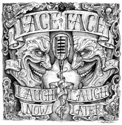 FACE TO FACE - LAUGH NOW... LAUGH LATER