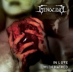 GENOCIDIO - IN LOVE WITH HATRED