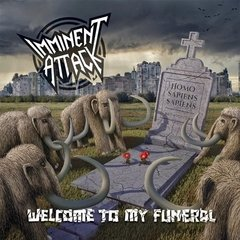 IMMINENT ATTACK - WELCOME TO MY FUNERAL (PAPER SLEEVE)