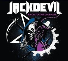 JACKDEVIL - BACK TO THE GARAGE (DIGIPAK)