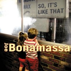 JOE BONAMASSA - SO IT S LIKE THAT