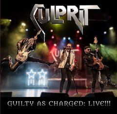 CULPRIT - GUILTY AS CHARGED LIVE!!!