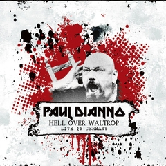 PAUL DIANNO - HELL OVER WALTROP: LIVE IN GERMANY