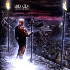 IMMOLATION - FAILURES FOR GODS