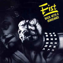 FIST - BACK WITH A VENGEANCE (SLIPCASE)