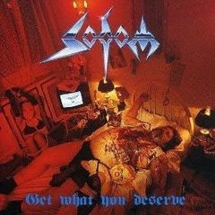 SODOM - GET WHAT YOU DESERVE (ARG)