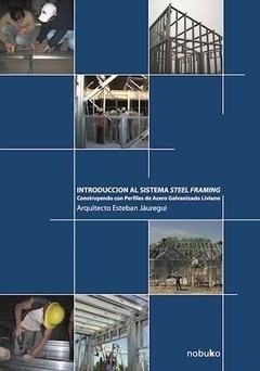 Introduccion Al Sistema Steel Framing. Esteban Jauregui