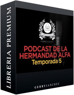 Podcast de la Hermandad Alfa – Temporada 5 - Gerry Sanchez