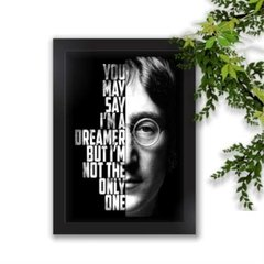Quadro Decorativo Beatles You May Say Im A Dreamer John A3