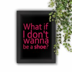 Quadro Decorativo Friends Rachel Be a Shoe