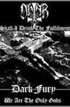 Ohtar (POL) - Dark Fury (POL) Shall I Drink The Fulfillment/We Are The Only Gods