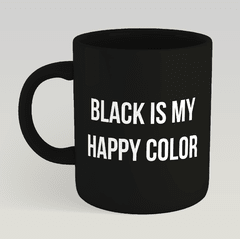 Caneca Preta Black is my Happy Color