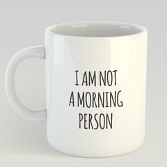 Caneca I am Not a Morning Person