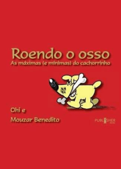 Roendo o osso – as máximas (e mínimas) do cachorrinho