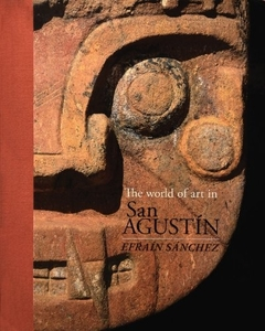 The World of Art in San Agustin