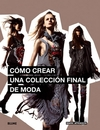 COMO CREAR UNA COLECCION FINAL DE MODA