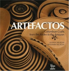 Artefactos, Colombian Crafts From The Andes To Amazon