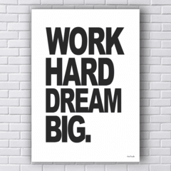 Placa Work hard dream big