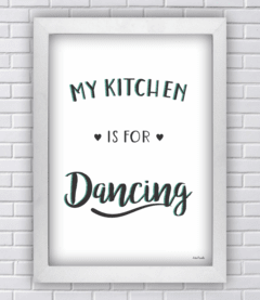 Quadro MY KITCHEN IS FOR DANCING