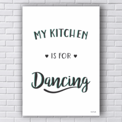 Placa MY KITCHEN IS FOR DANCING