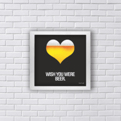 Quadro WISH YOU were BEER