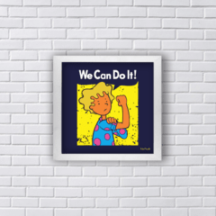 Quadro WE CAN DO IT PATY MAIONESE