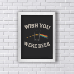 Quadro WISH YOU were BEER PINK FLOYD
