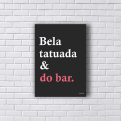 Placa BELA TATUADA E DO BAR