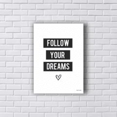 Placa FOLLOW YOUR DREAMS