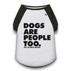 "Camiseta para cachorros ""Dogs are People"""