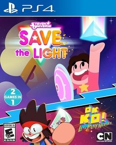 STEVEN UNIVERSE SAVE THE LIGHTS AND OK KO LETS PLAY HEROES PS4