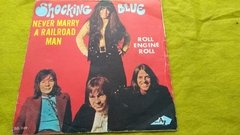 Vinil Shocking Blue Never Marry A Railroad Man Compacto 45