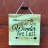 Quadro Not All Who Wander Are Lost para decorar