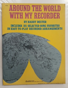 AROUND THE WORLD WITH MY RECORDER. HARRY DEXTER.