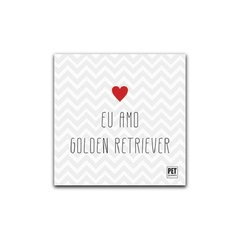 Placa Eu amo Golden Retriever  Petquadros