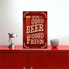 placa decorativa - drink good beer with good friends