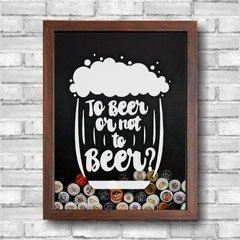 porta tampa com a frase to beer or not to beer