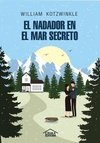 El nadador del mar secreto - William Kotzwinkle