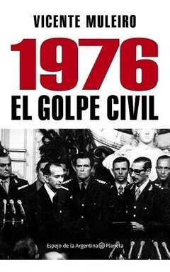 1976 : El golpe civil - Muleiro Vicente